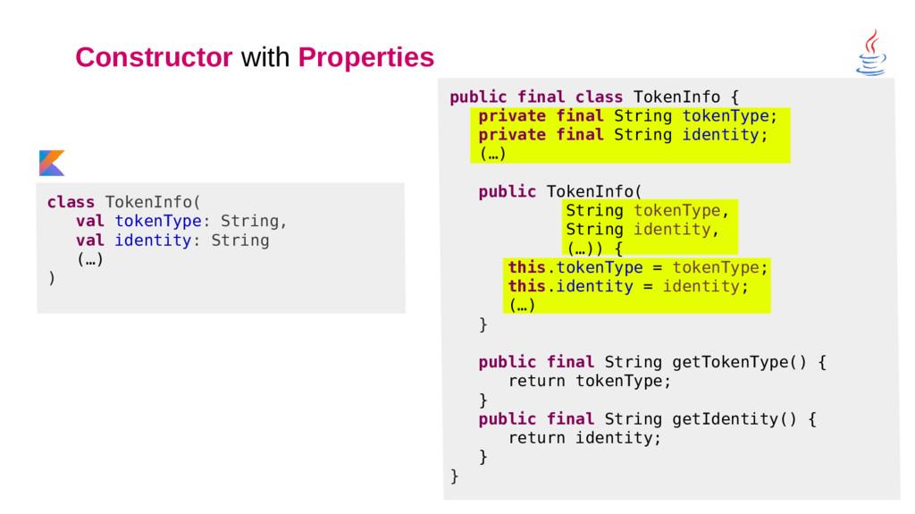 Constructor with Properties class TokenInfo( va...