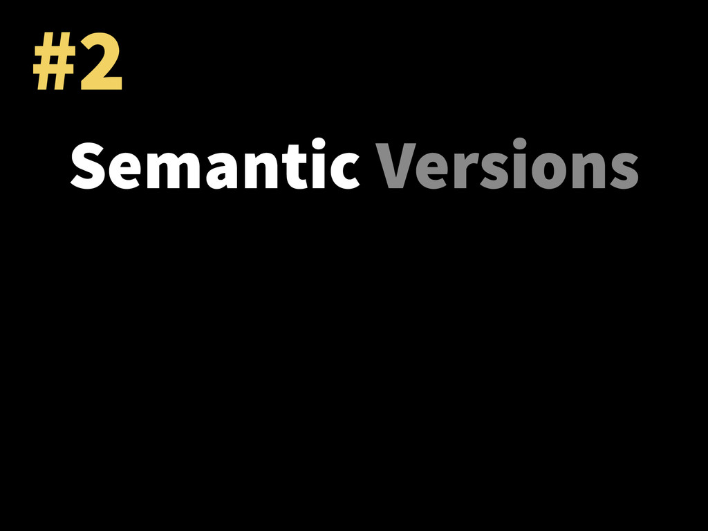 #2 Semantic Versions