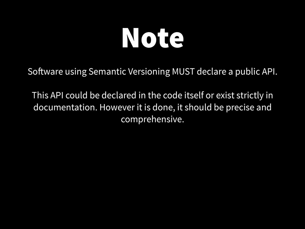 Note Software using Semantic Versioning MUST de...