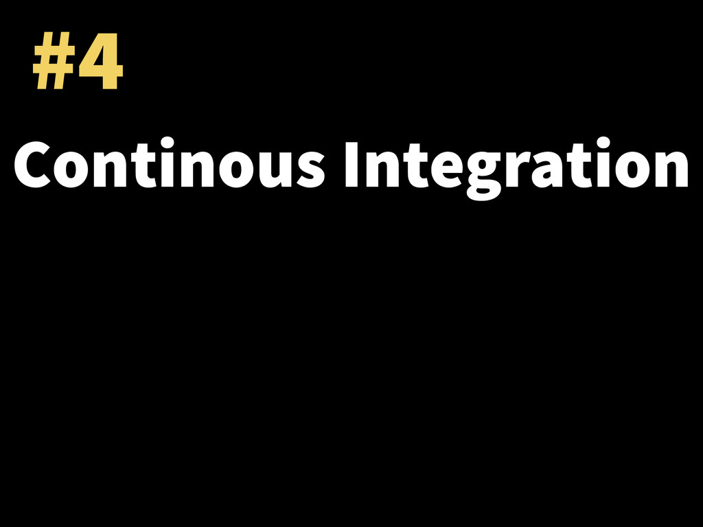 #4 Continous Integration