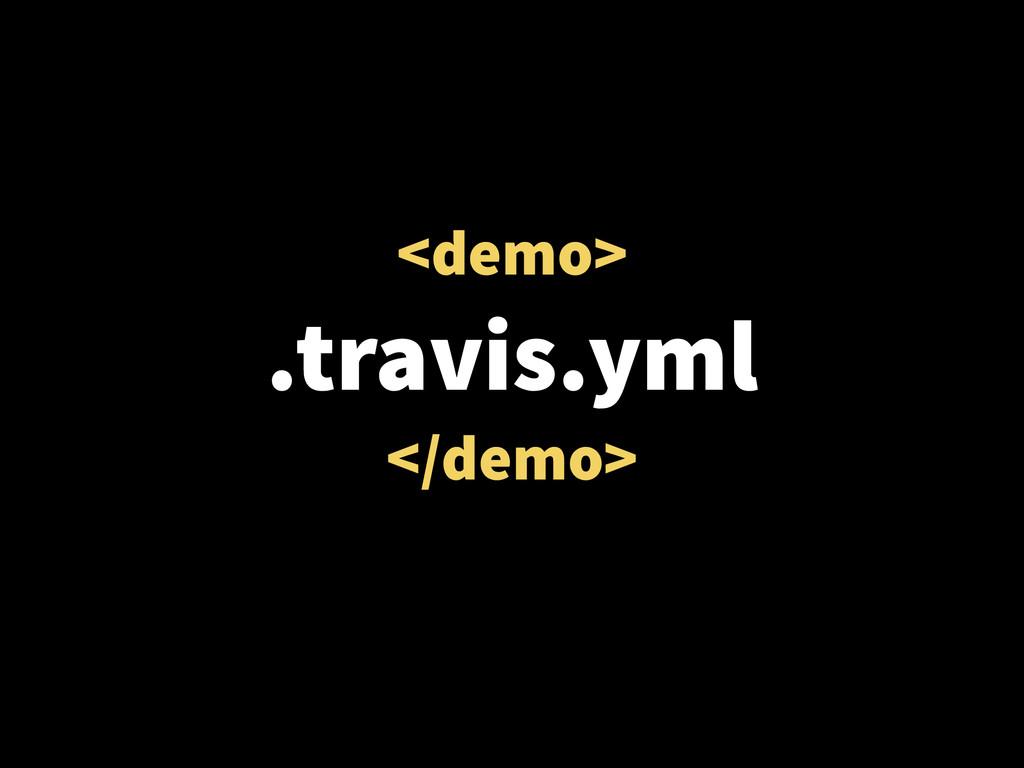 <demo> .travis.yml </demo>