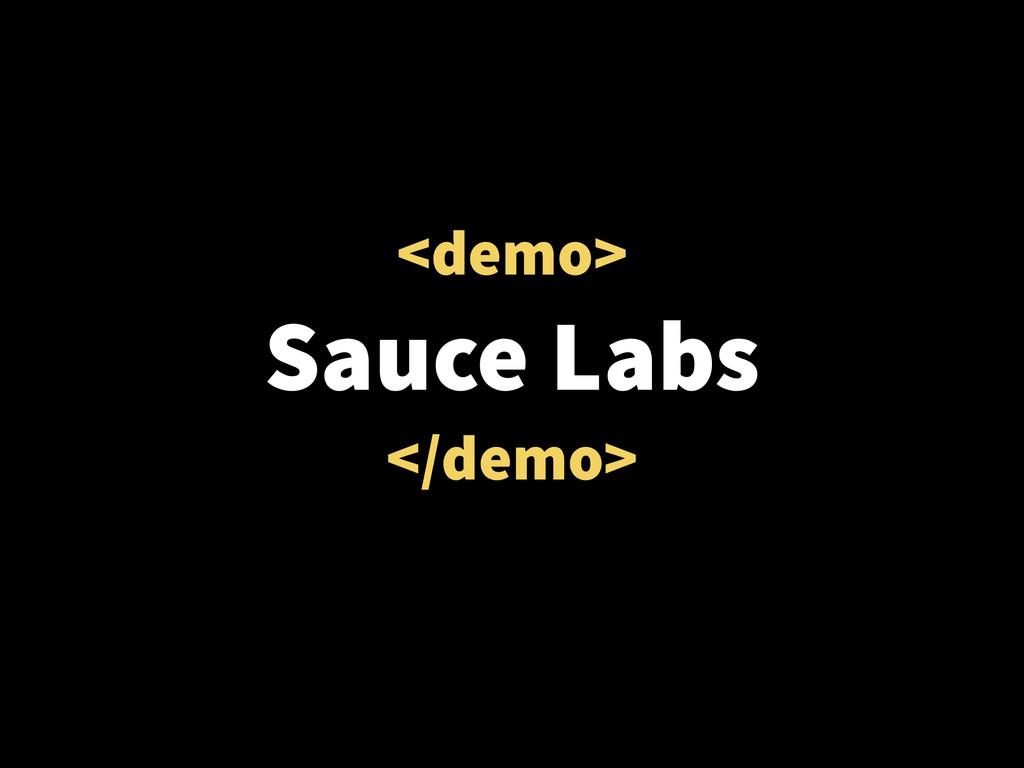 <demo> Sauce Labs </demo>