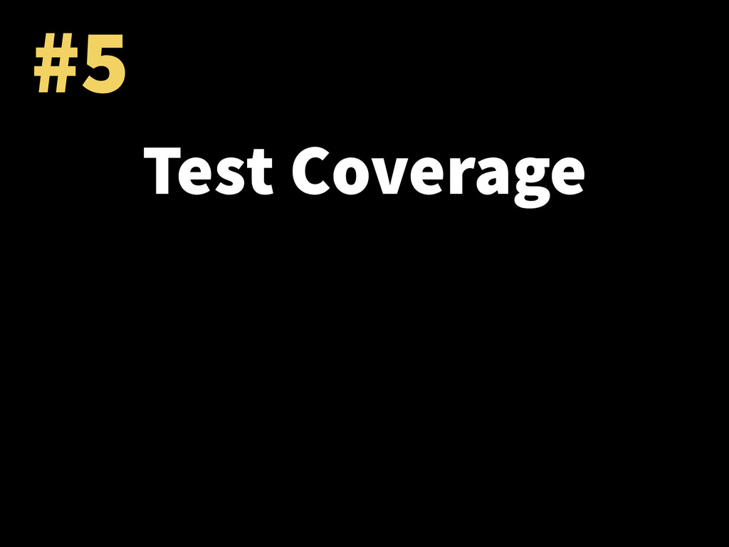 #5 Test Coverage