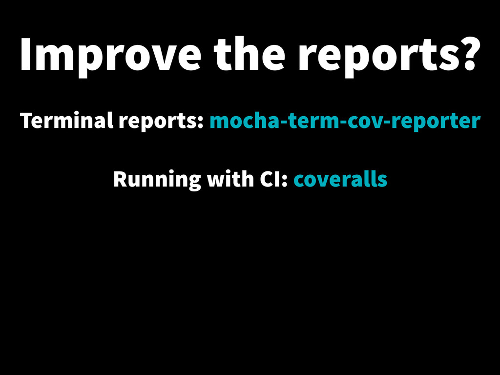 Improve the reports? Terminal reports: mocha-te...