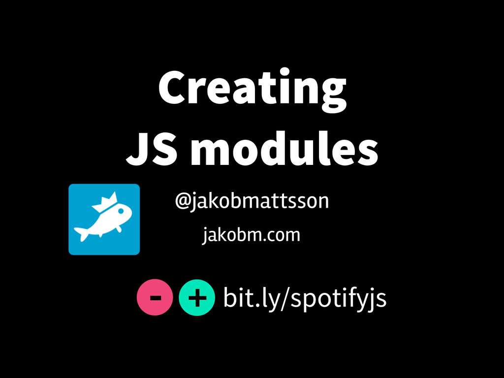 Creating JS modules jakobm.com @jakobmattsson b...