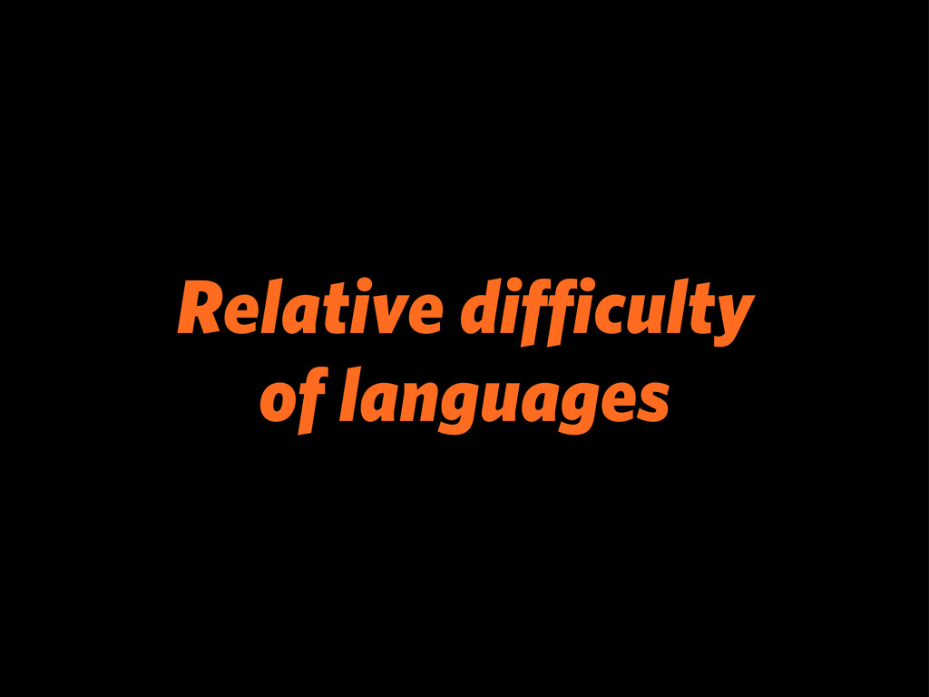 Relative difficulty of languages