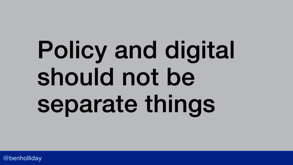 @benholliday Policy and digital should not be s...