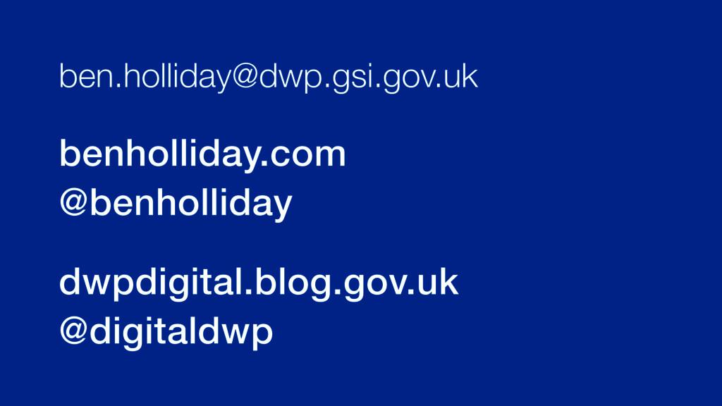 @benholliday ben.holliday@dwp.gsi.gov.uk benhol...