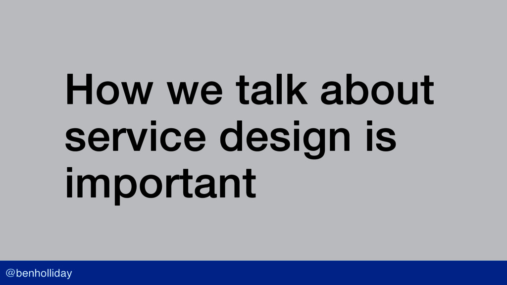 @benholliday How we talk about service design i...