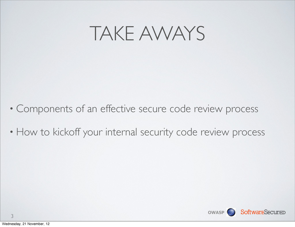 Softwar S cur OWASP TAKE AWAYS • Components of ...