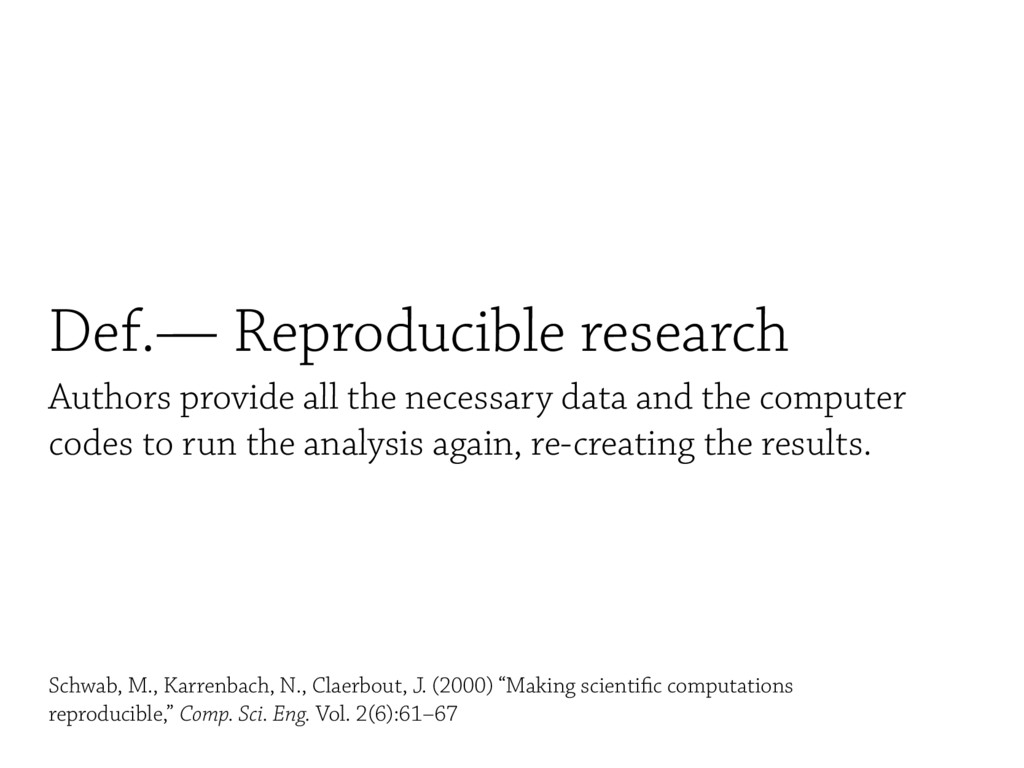 Def.— Reproducible research Authors provide all...