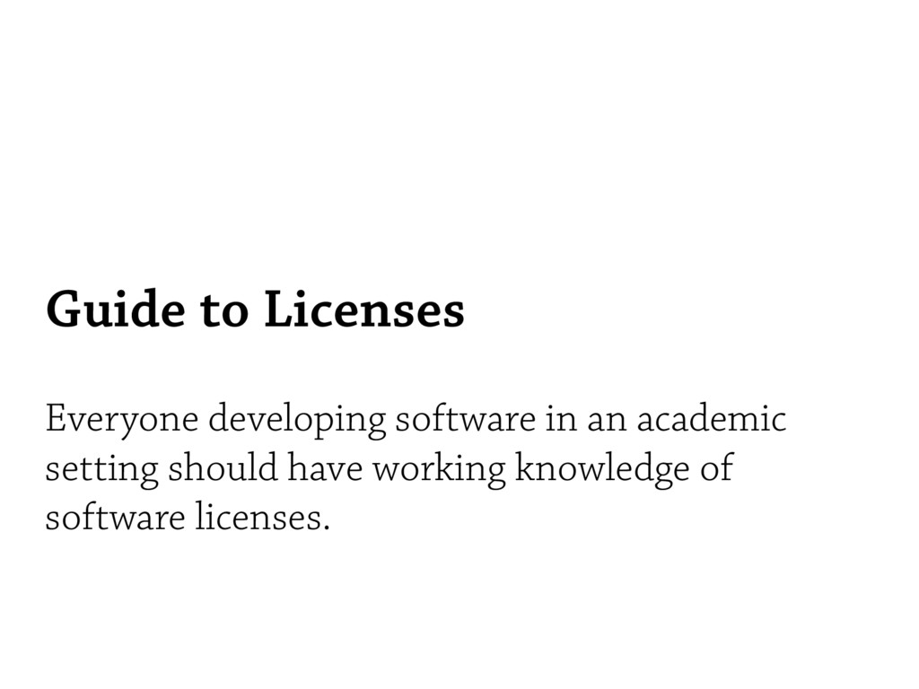 Guide to Licenses Everyone developing software ...