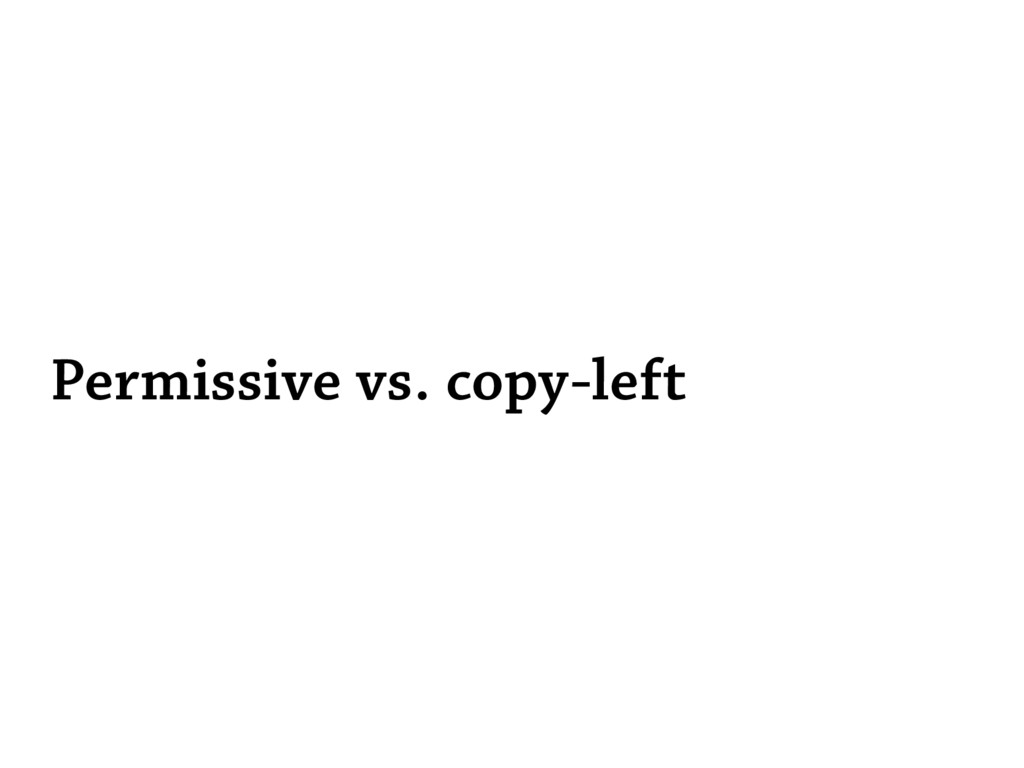 Permissive vs. copy-left