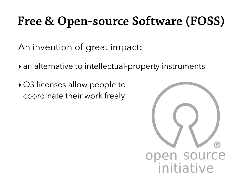 Free & Open-source Software (FOSS) An invention...