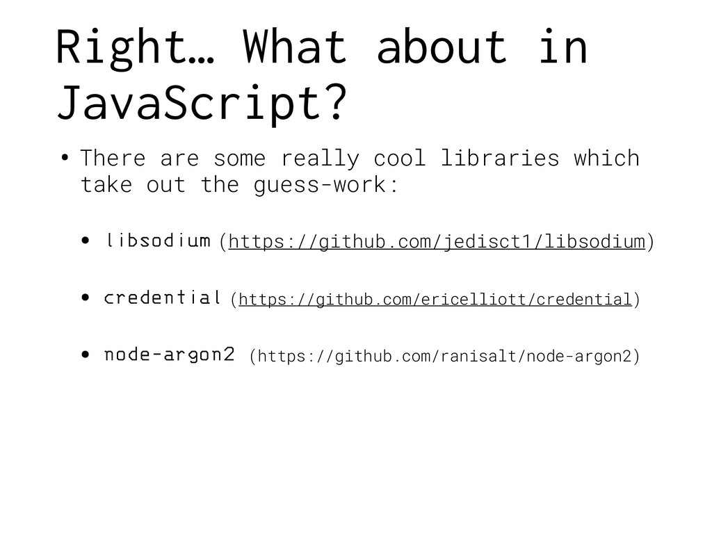 Right… What about in JavaScript? • There are so...
