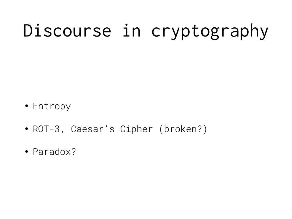 Discourse in cryptography • Entropy • ROT-3, Ca...