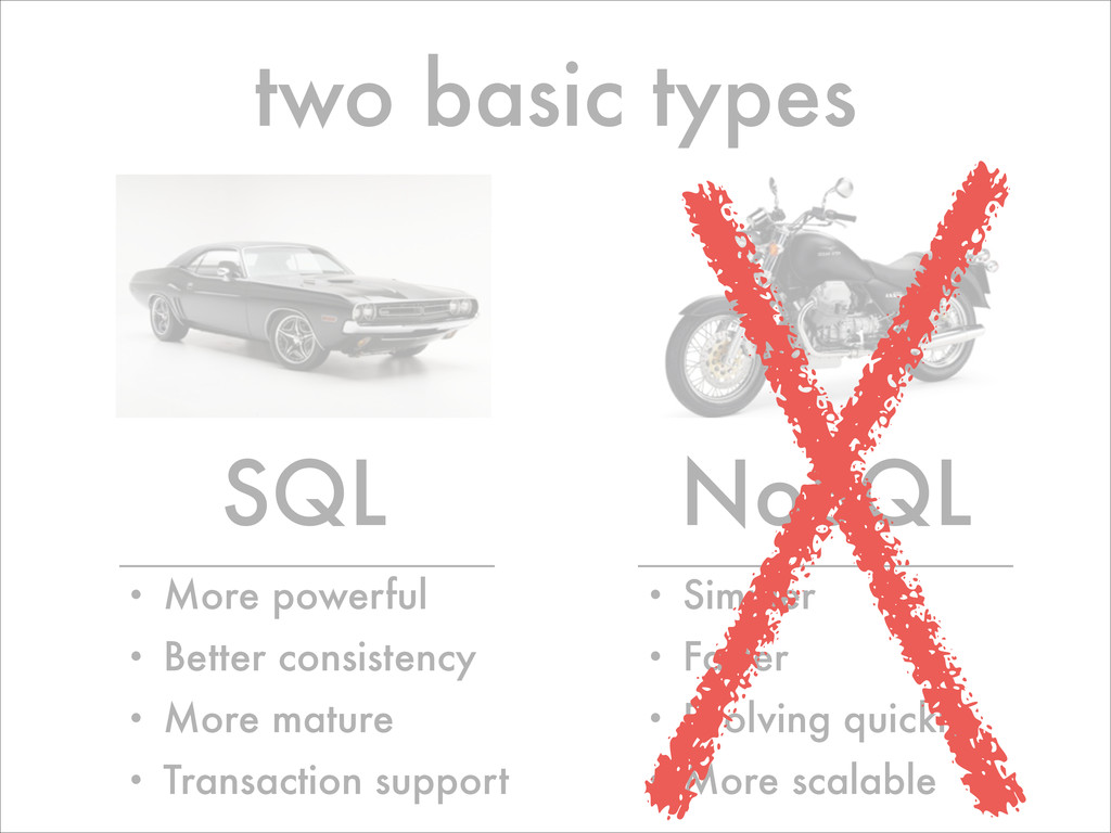 two basic types SQL NoSQL • More powerful • Bet...