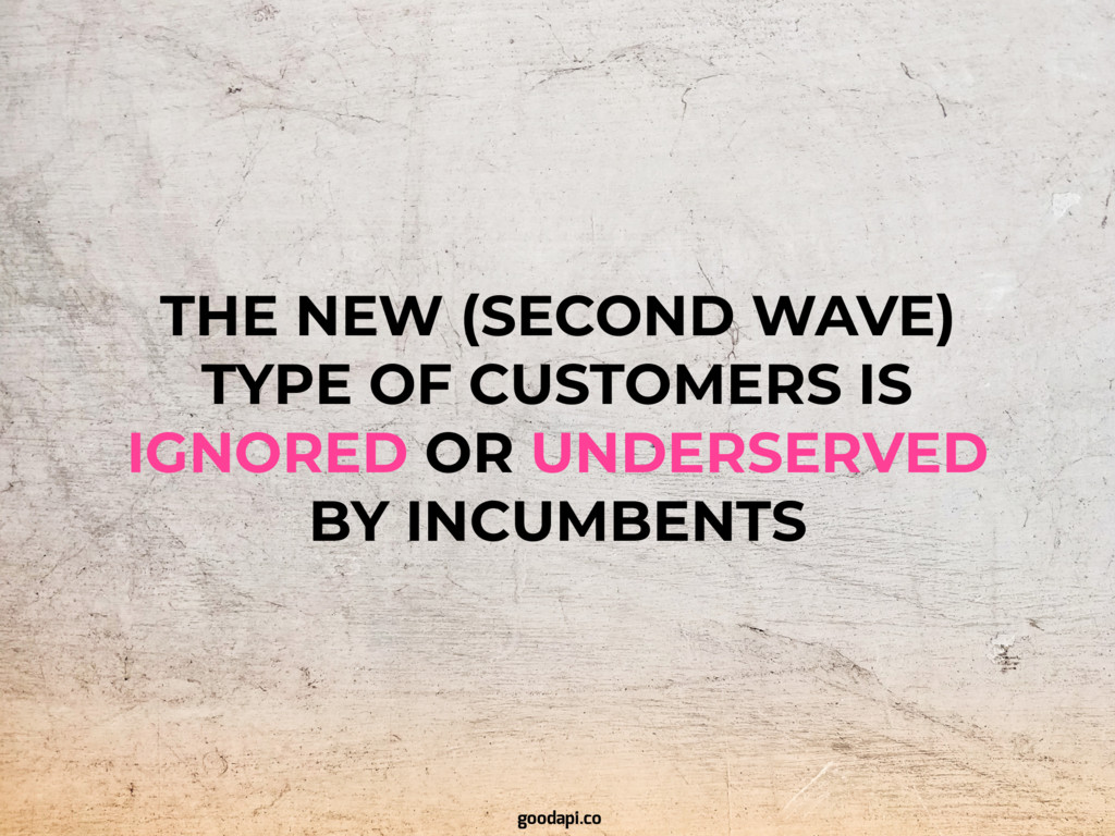 THE NEW (SECOND WAVE) TYPE OF CUSTOMERS IS IGNO...