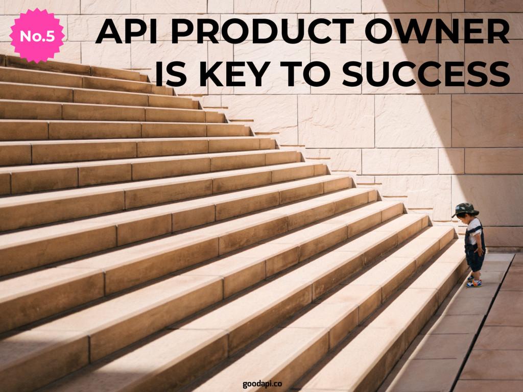 API PRODUCT OWNER IS KEY TO SUCCESS No.5 goodap...