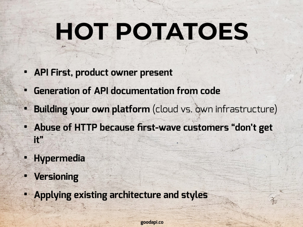 HOT POTATOES • API First, product owner present...