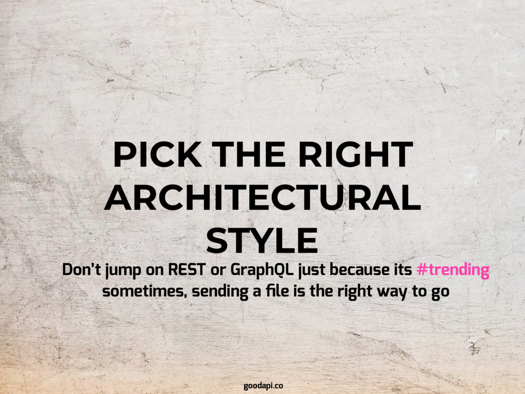 PICK THE RIGHT ARCHITECTURAL STYLE Don't jump o...