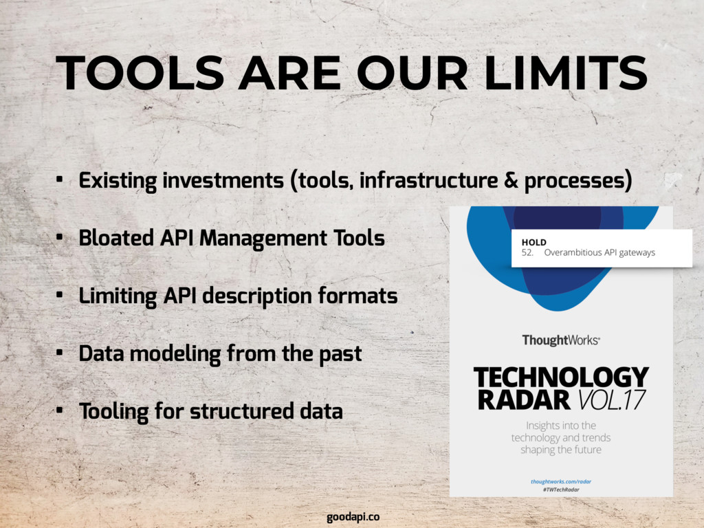 TOOLS ARE OUR LIMITS • Existing investments (to...