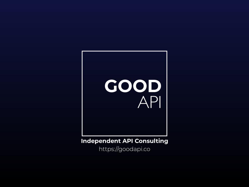 GOOD API Independent API Consulting https://goo...