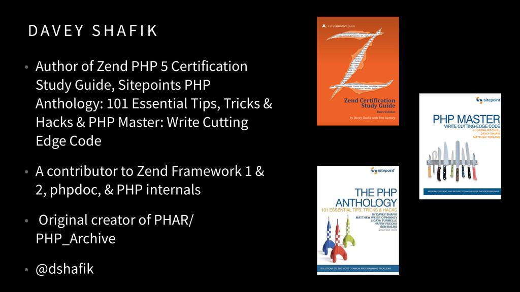 D AV E Y S H A F I K • Author of Zend PHP 5 Cer...
