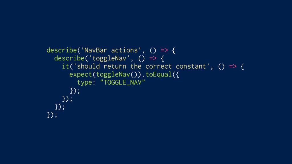 describe('NavBar actions', () => { describe('to...