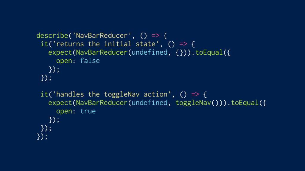 describe('NavBarReducer', () => { it('returns t...