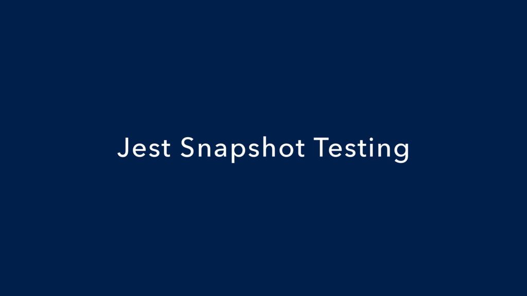 Jest Snapshot Testing