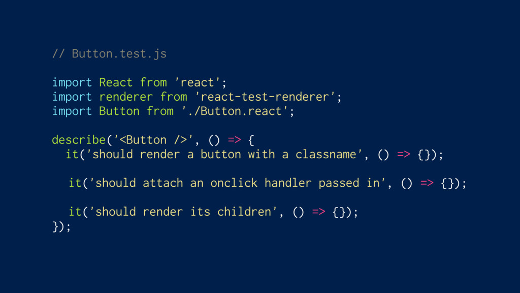 // Button.test.js import React from 'react'; im...