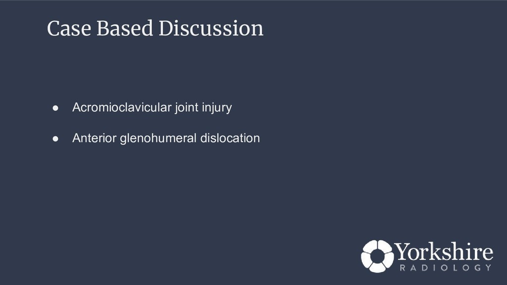 Case Based Discussion ● Acromioclavicular joint...