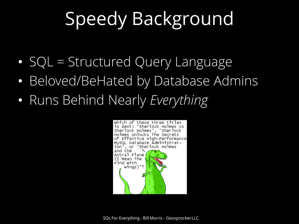 Speedy Background • SQL = Structured Query Lang...