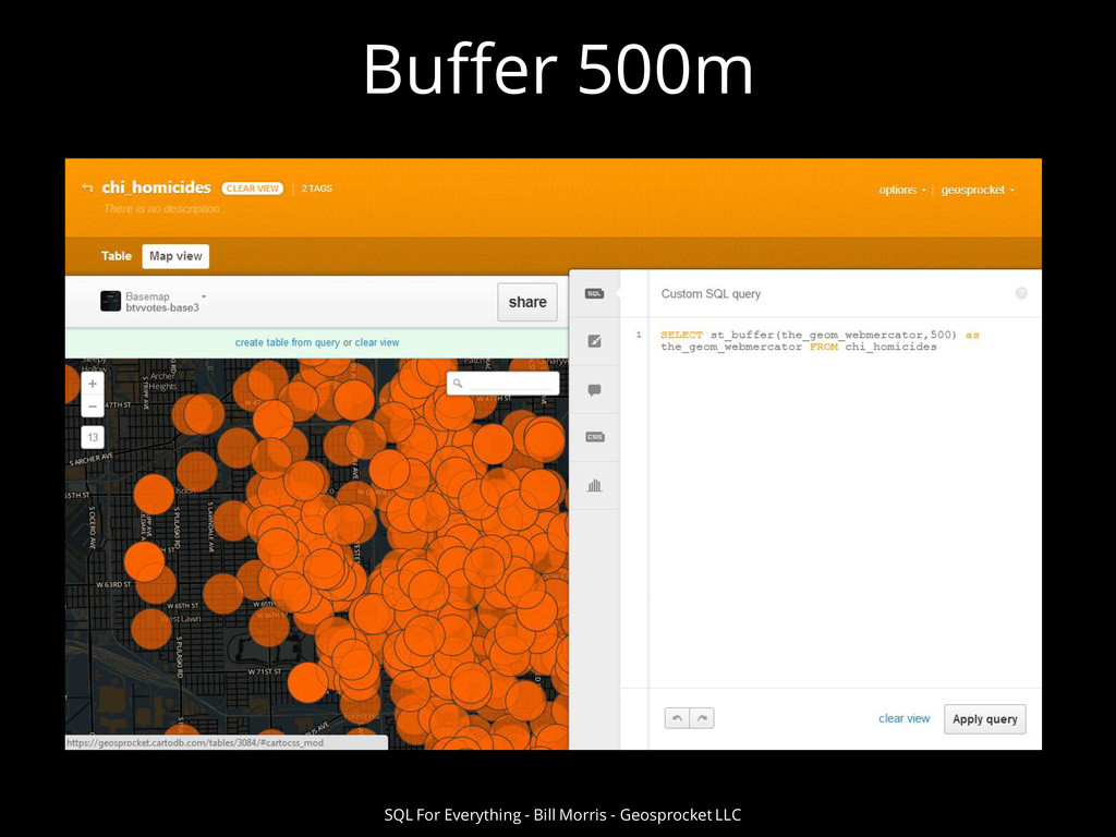 Buffer 500m SQL For Everything - Bill Morris - ...