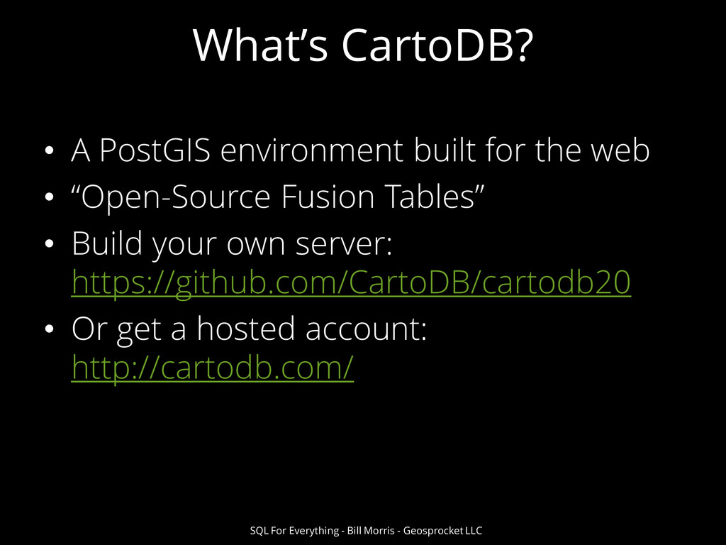 What's CartoDB? • A PostGIS environment built f...