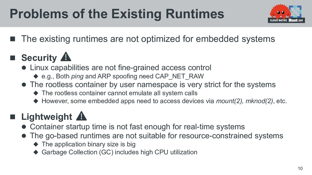  The existing runtimes are not optimized for e...