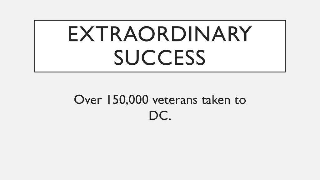 EXTRAORDINARY SUCCESS Over 150,000 veterans tak...
