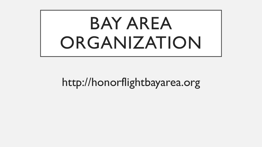 BAY AREA ORGANIZATION http://honorflightbayarea...