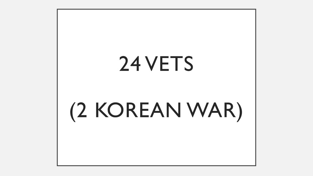24 VETS (2 KOREAN WAR)