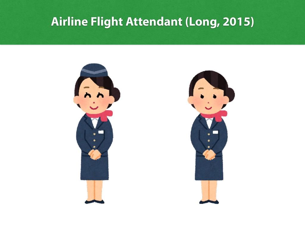 Airline Flight Attendant (Long, 2015)