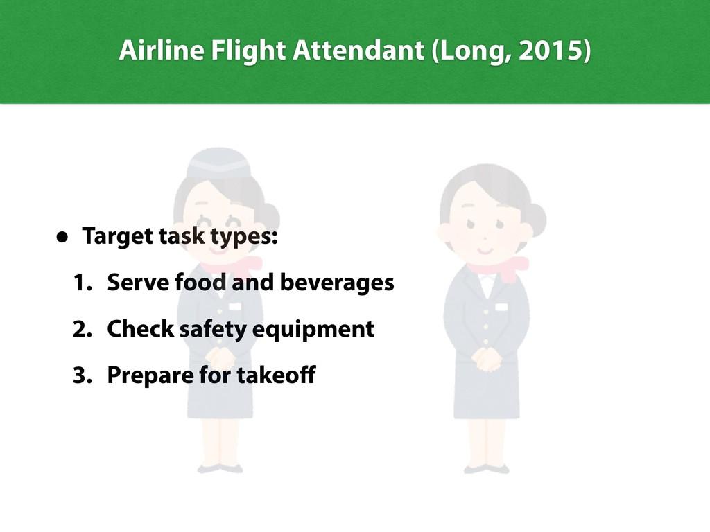 • Target task types: 1. Serve food and beverage...