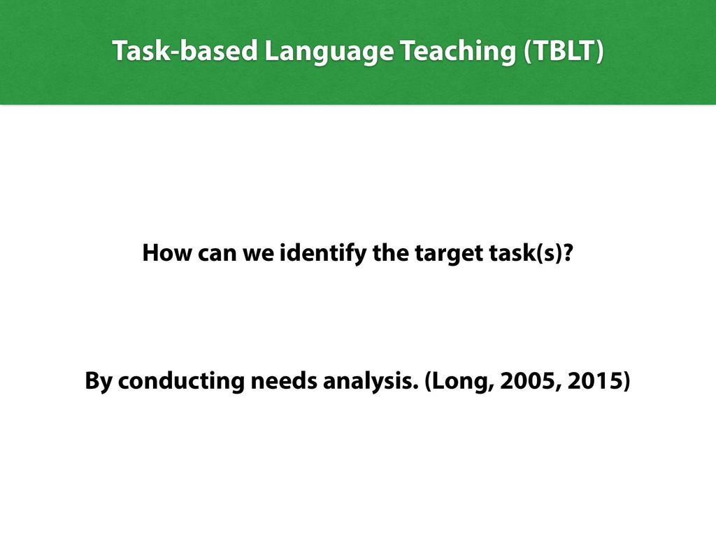 Task-based Language Teaching (TBLT) How can we ...