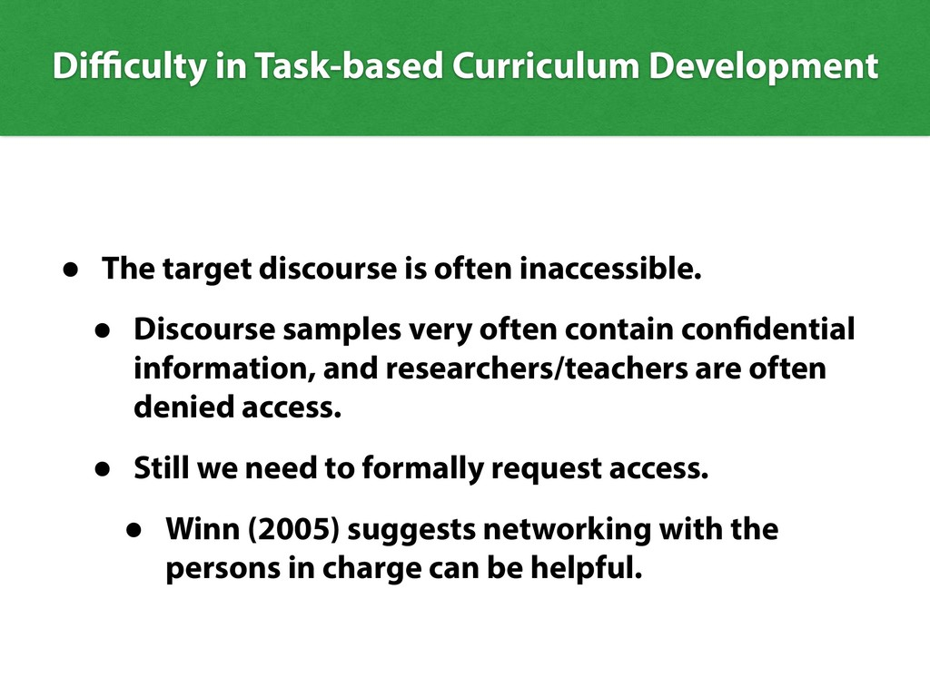 Difficulty in Task-based Curriculum Development •...