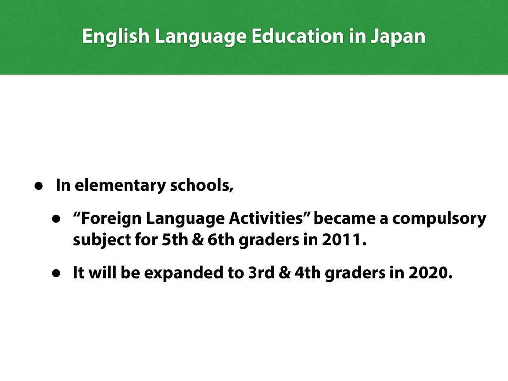 English Language Education in Japan • In elemen...