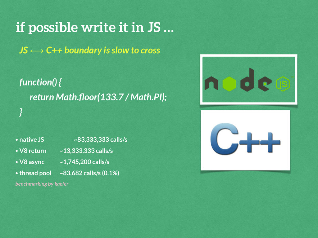 if possible write it in JS … JS ⟷ C++ boundary ...