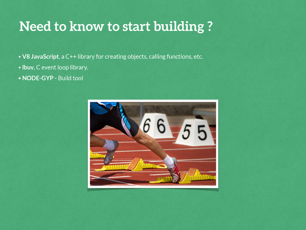 Need to know to start building ? ! • V8 JavaScr...