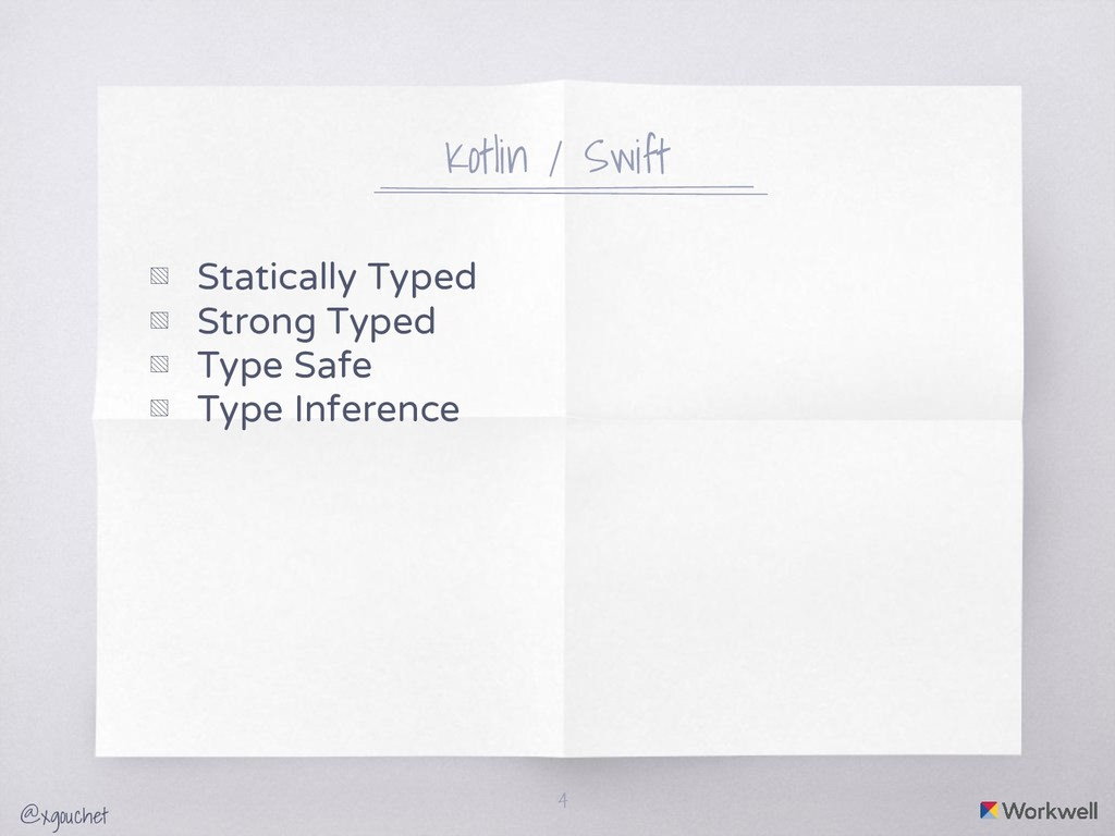 @xgouchet Kotlin / Swift ▧ Statically Typed ▧ S...