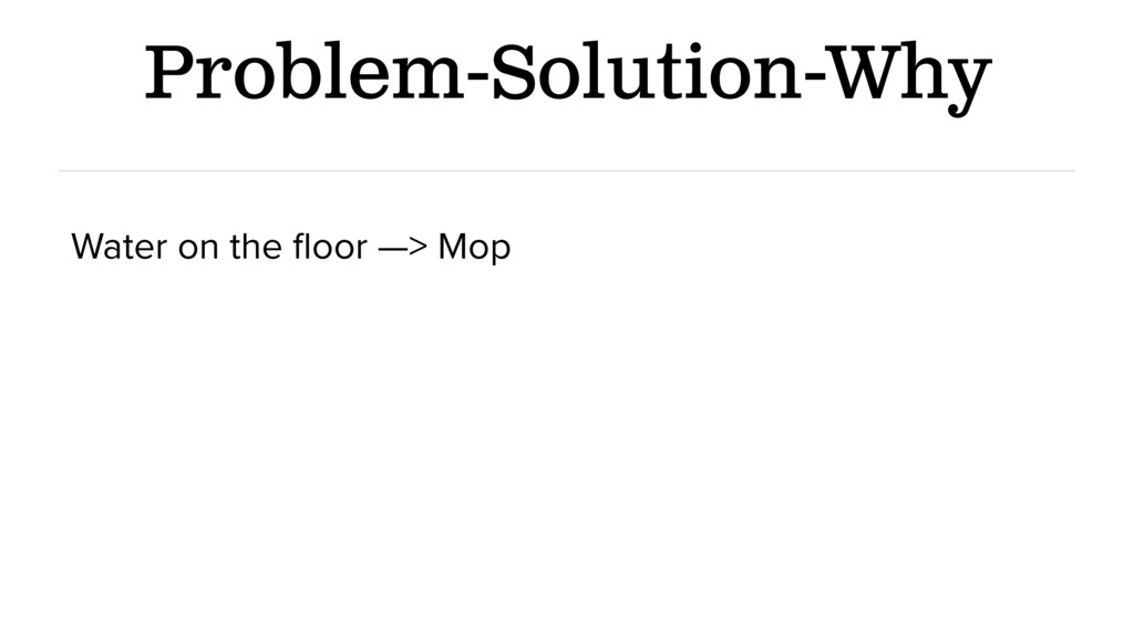 Problem-Solution-Why Water on the floor —> Mop