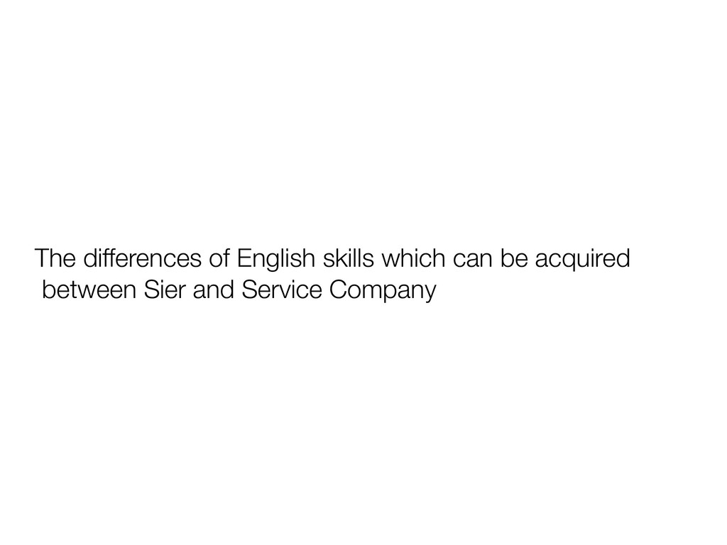The differences of English skills which can be ...